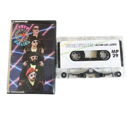 Cyber Bullies: Leather and Lazers Cassette (new)