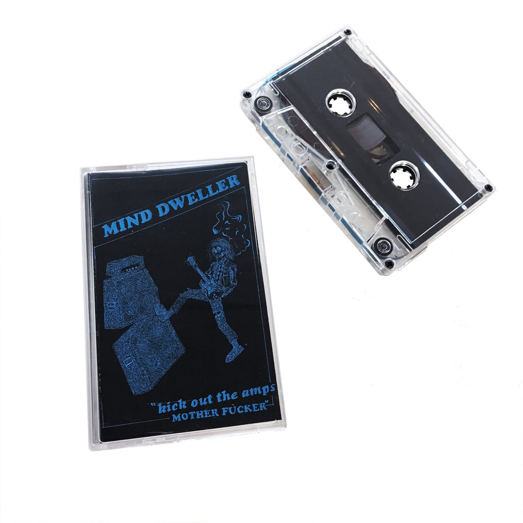 Mind Dweller: Kick Out The Amps Motherfucker! cassette