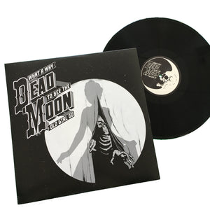 Dead Moon: What a Way to See the Old Girl Go 12""