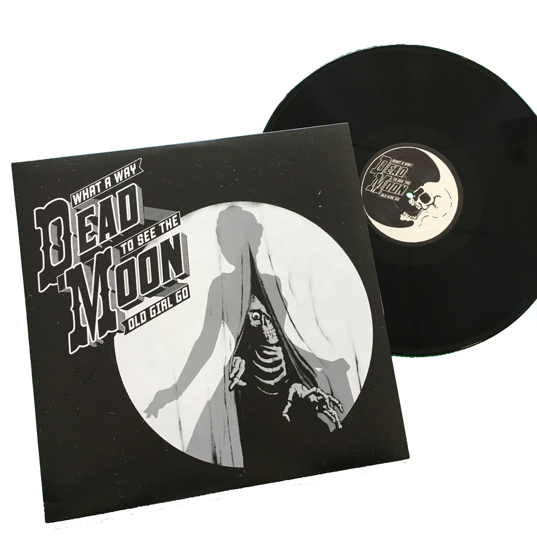 Dead Moon: What a Way to See the Old Girl Go 12