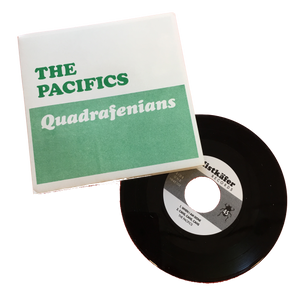 The Pacifics: Quadrafenians 7""