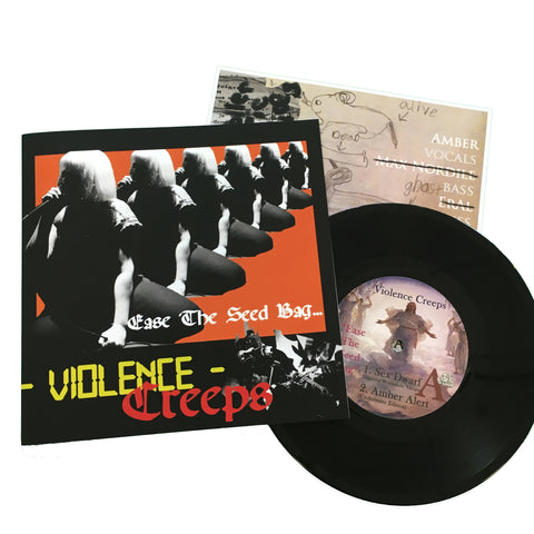 Violence Creeps: Ease The Seed Bag 7""