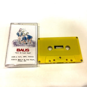 Baus: Will Be Right Back cassette