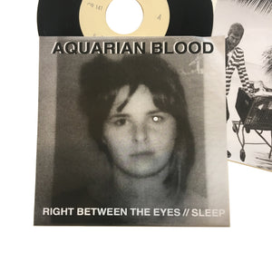 Aquarian Blood: Right Between Yer Eyes / Sleep 7""