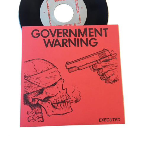 Government Warning: Executed 7""