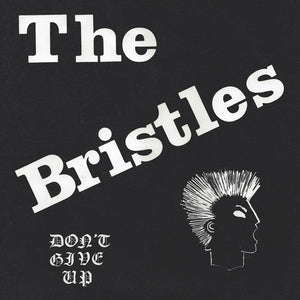 The Bristles: Don't Give Up 7""