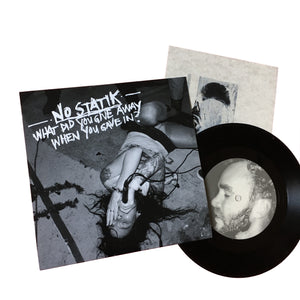 No Statik: What Did You Give Away 7""