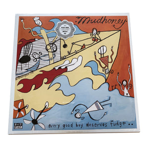 Mudhoney: Every Good Boy Deserves Fudge 12""