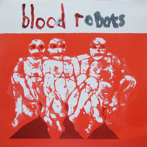 Androids of Mu: Blood Robots 12""