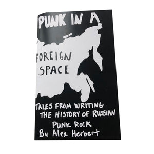 Punk in a Foreign Space: Tales from Writing the History of Russian Punk Rock zine