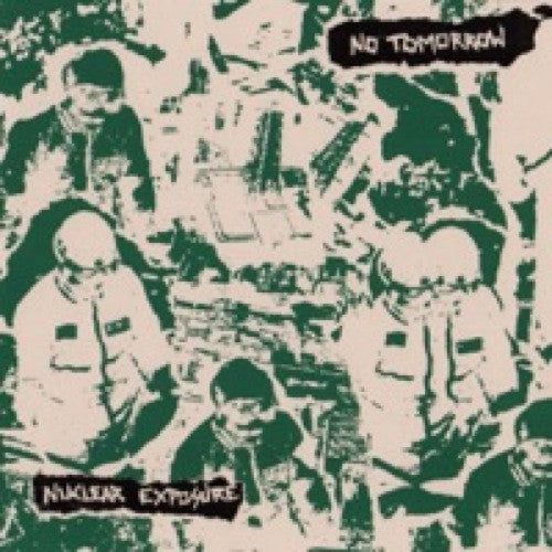 No Tomorrow: Nuclear Exposure 7""