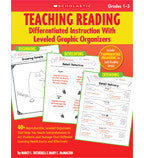 Teaching Reading: Differentiated Instruction With Leveled Graphic Organizers