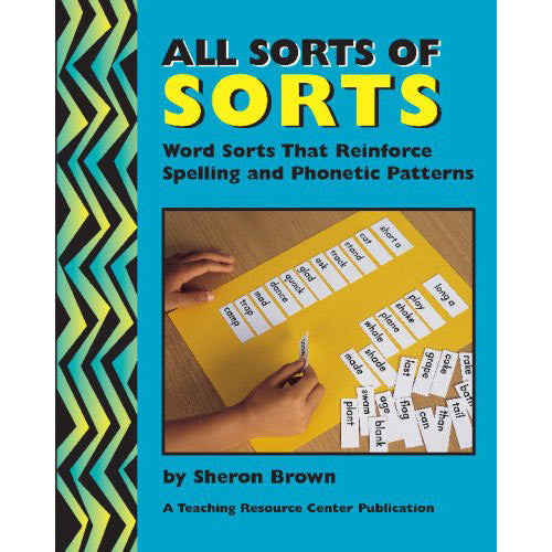 All Sorts of Sorts 1: Word Sorts That Reinforce Spelling and Phonetic Patterns