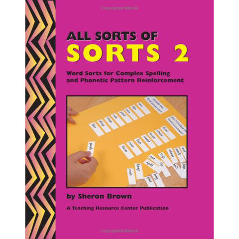 All Sorts of Sorts 2: Word Sorts for Complex Spelling and Phonetic Pattern Reinforcement