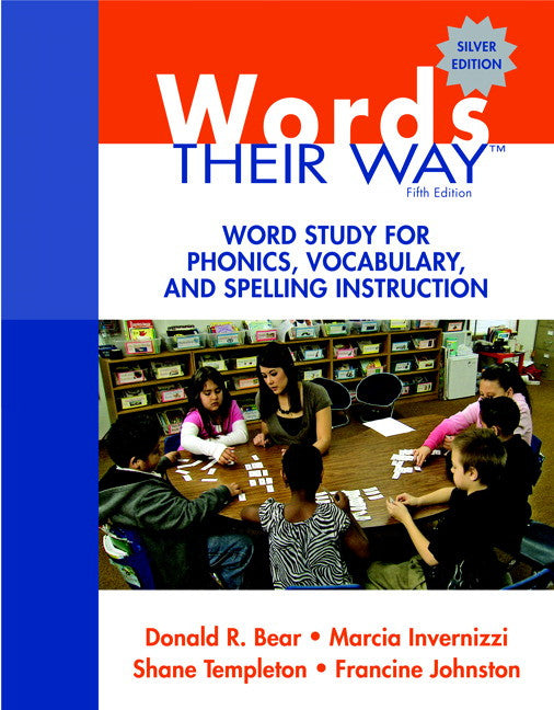Words Their Way: Word Study for Phonics, Vocabulary, and Spelling Instruction, 5/E