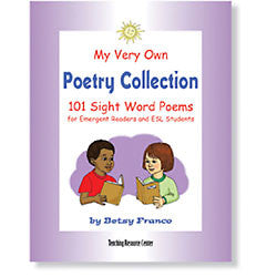 My Very Own Poetry Collection Sight Words: 101 Sight Word Poems for Emergent Readers and ESL Students