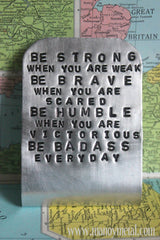 Be Strong when you are weak, be brave when you are scared, be humble when you are victorious, be badass everyday / Money Clip