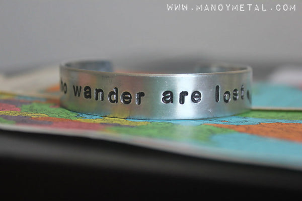 not all who wander are lost {thin cuff bracelet}