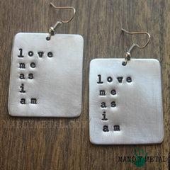 Love me as I am::: {Hand Stamped Earrings}