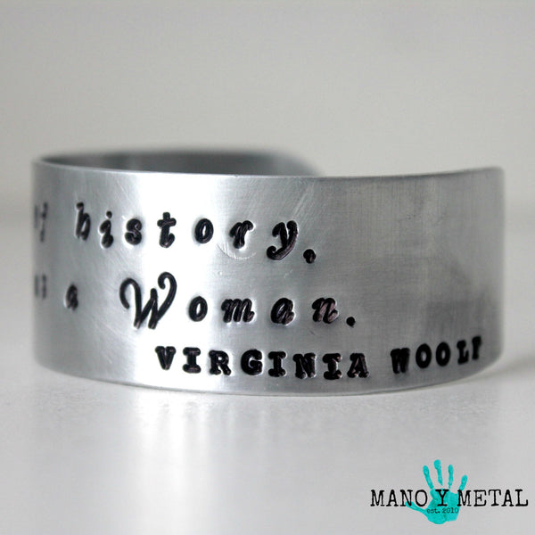 For most of history, anonymous was a woman. -Virginia Woolf {cuff bracelet}