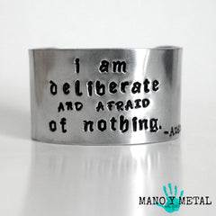I am deliberate and afraid of nothing. -Audre Lorde::: {wide cuff bracelet}