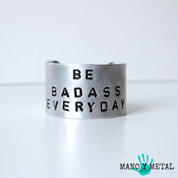 Be Badass Every day Wide Cuff Bracelet