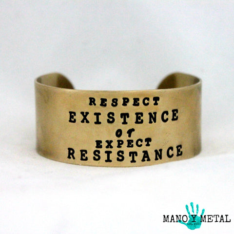 Respect Existence or Expect Resistance {Brass Cuff Bracelet}