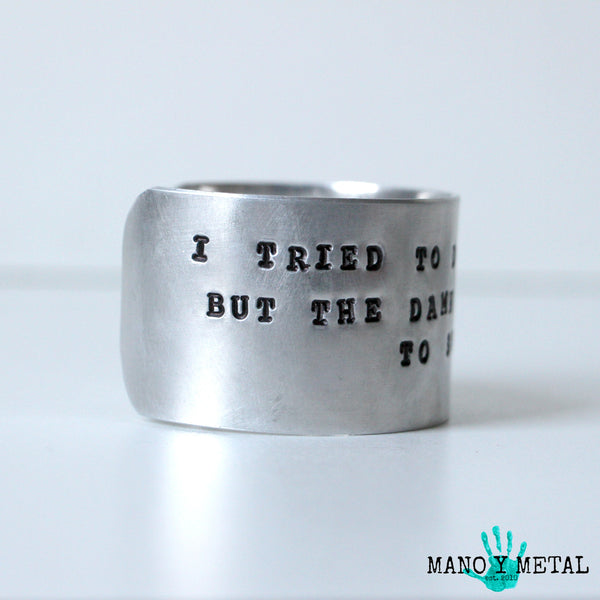 I tried to drown my sorrows but the damn things learned to swim. {Wide Cuff Bracelet}