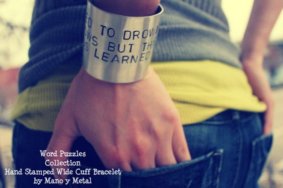 I tried to drown my sorrows by the damn things learned to swim -Frida Kahlo {Wide Cuff Bracelet}