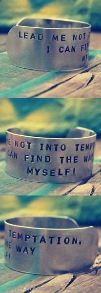 Lead me not into temptation, I can find the way myself! // Cuff Bracelet