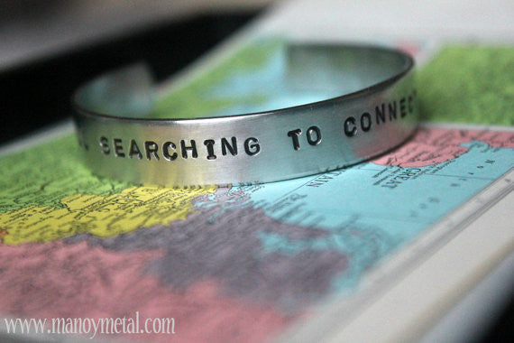 We are all searching to connect somehow -thin bracelet