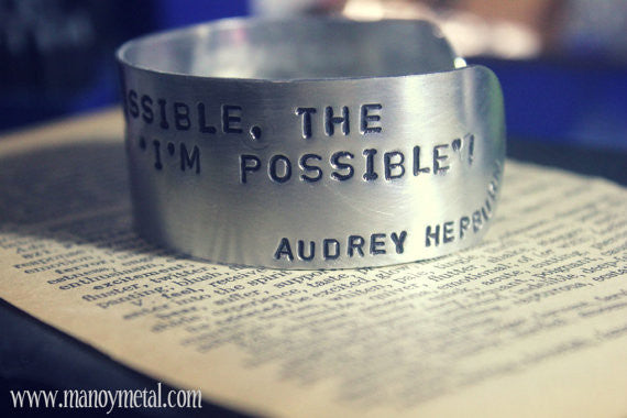 "Nothing is impossible, the word itself says ""I'm Possible""! -Audrey Hepburn // Cuff Bracelet"