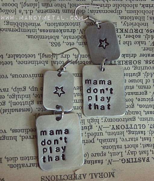 Mama don't play that★ {earrings}
