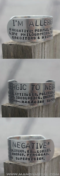 I'm allergic to Negative. Click here, I'll explain. // Cuff Bracelet