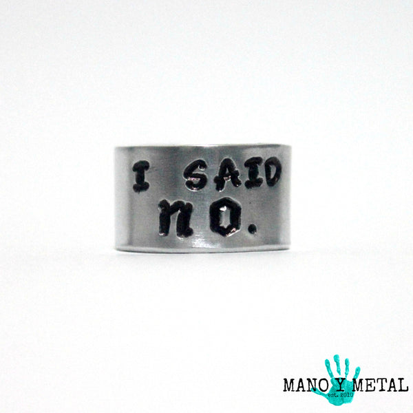 I SAID NO::: {hand stamped adjustable ring}