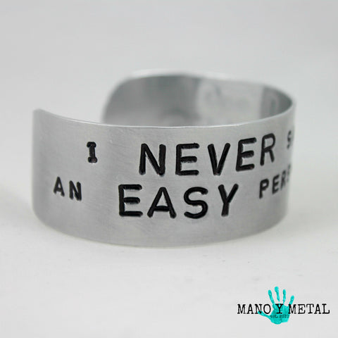I never said I was an easy person to love::: {cuff bracelet}