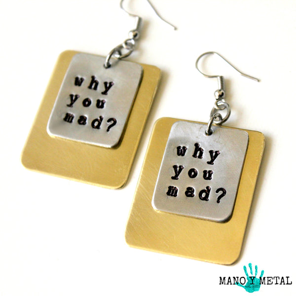 WHY YOU MAD?::: {brass layered metal earrings}