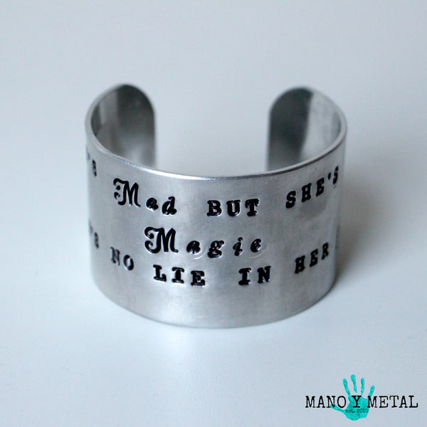 She's Mad but she's Magic. There is no lie in her Fire. {Wide Cuff Bracelet}