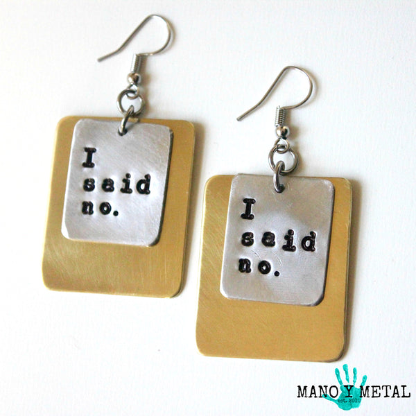 I SAID NO::: {brass layered metal earrings}