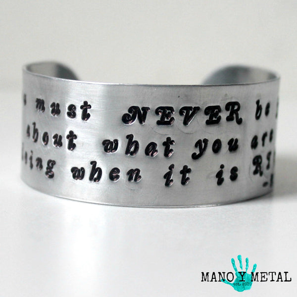 You must never be fearful about what you are doing when it is right. -Rosa Parks {cuff bracelet}