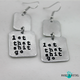 Let that shit go★ {metal earrings}