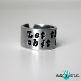 let that shit go::: {Hand-stamped ring}