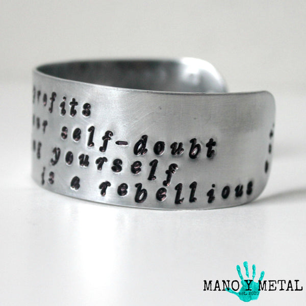 in a society that profits from your self doubt, loving yourself is a rebellious act::: {cuff bracelet}