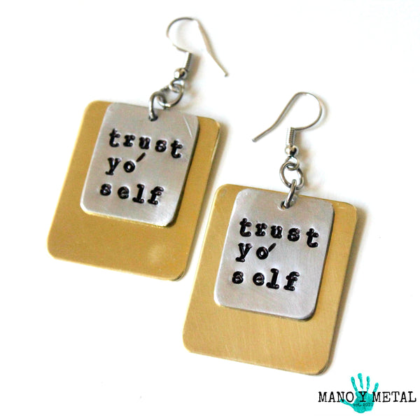 TRUST YO' SELF::: {brass layered metal earrings}