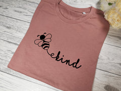 Custom Women's Dusky Pink t-shirt Bee Kind with choice of colour detail