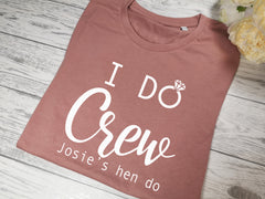 Personalised Women's Dusky pink I do crew hen party t-shirt in a choice of colour detail