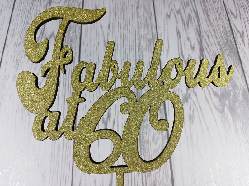 Personalised wooden birthday age cake topper Fabulous at 50 60 70 Any Age Glitter