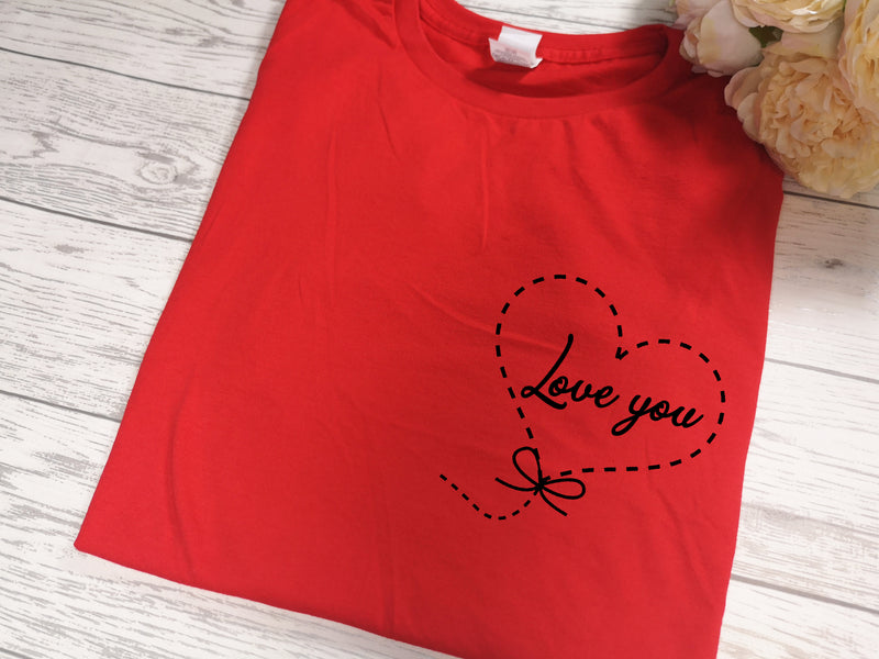 Copy of Custom Women's RED Love you Valentine's t-shirt detail in a choice of colours