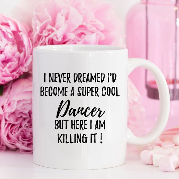 Dancer Mug, Dancer Gift, Gift For Dancer,