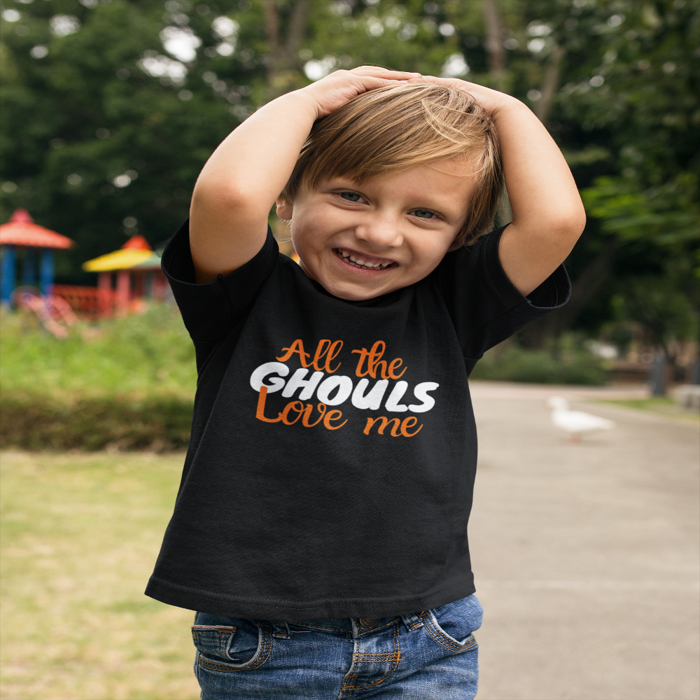 All the ghouls love me/Toddler Short Sleeve Tee